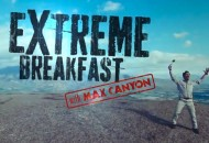 Extreme Breakfast with Max Canyon 2